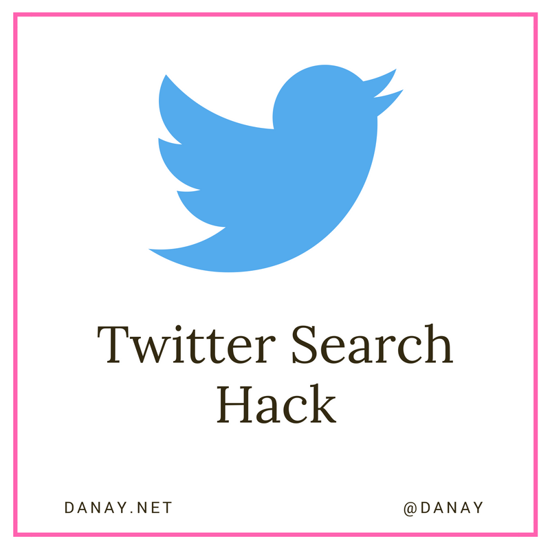 Danay's Quick Hacks: Twitter Search Trick