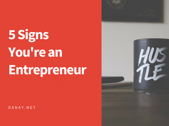 5 Signs You're an Entrepreneur