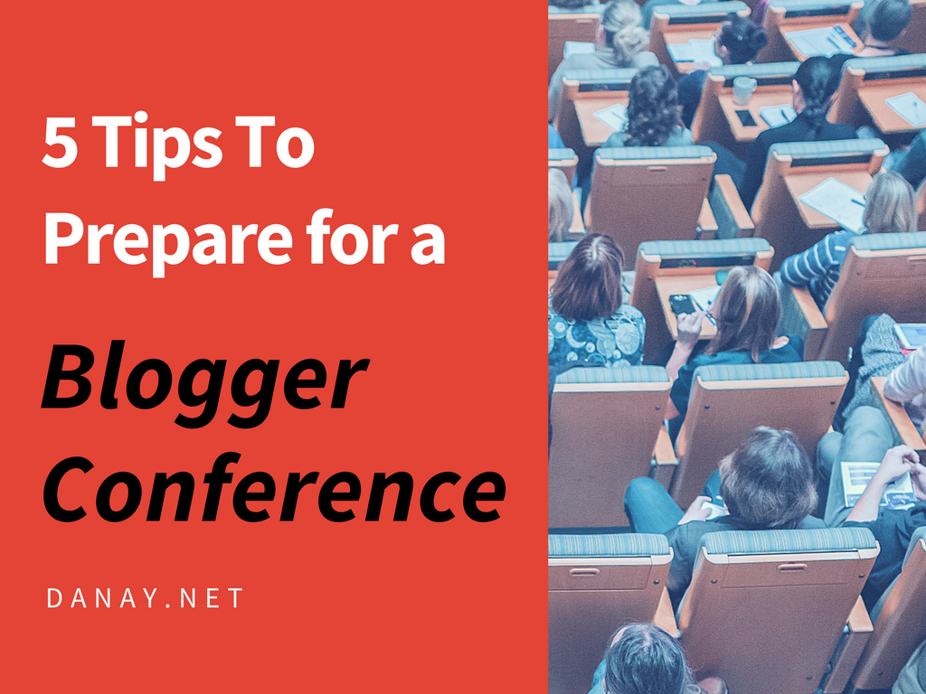 5 Tips To Prepare for a Blogger Conference