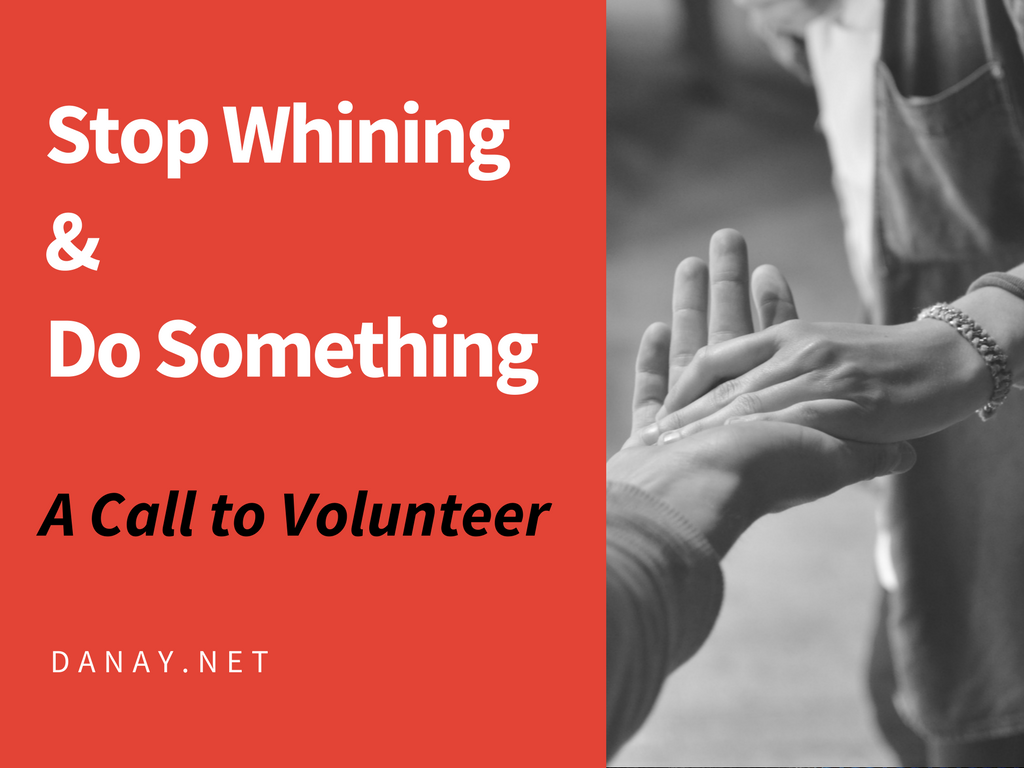 Stop Whining and Do Something