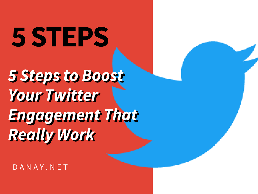 5 Steps to Boost Your Twitter Engagement That Really Work