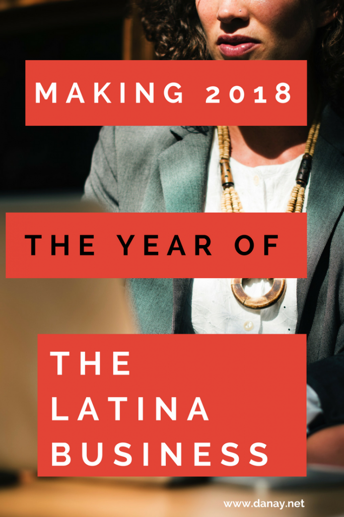 Making 2018 The Year of The Latina Business