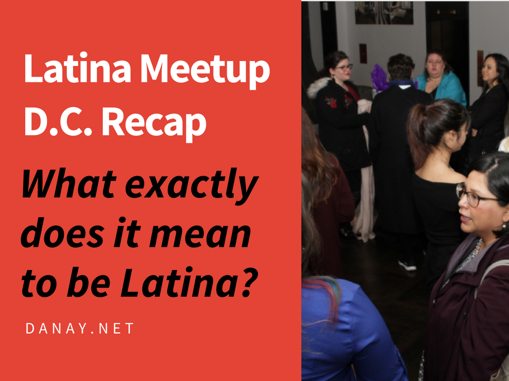Latina Meetup D.C. Recap_ What exactly does it mean to be Latina?