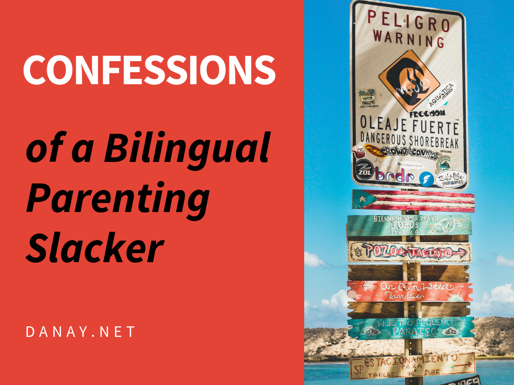 Confessions of a Bilingual Parenting Slacker