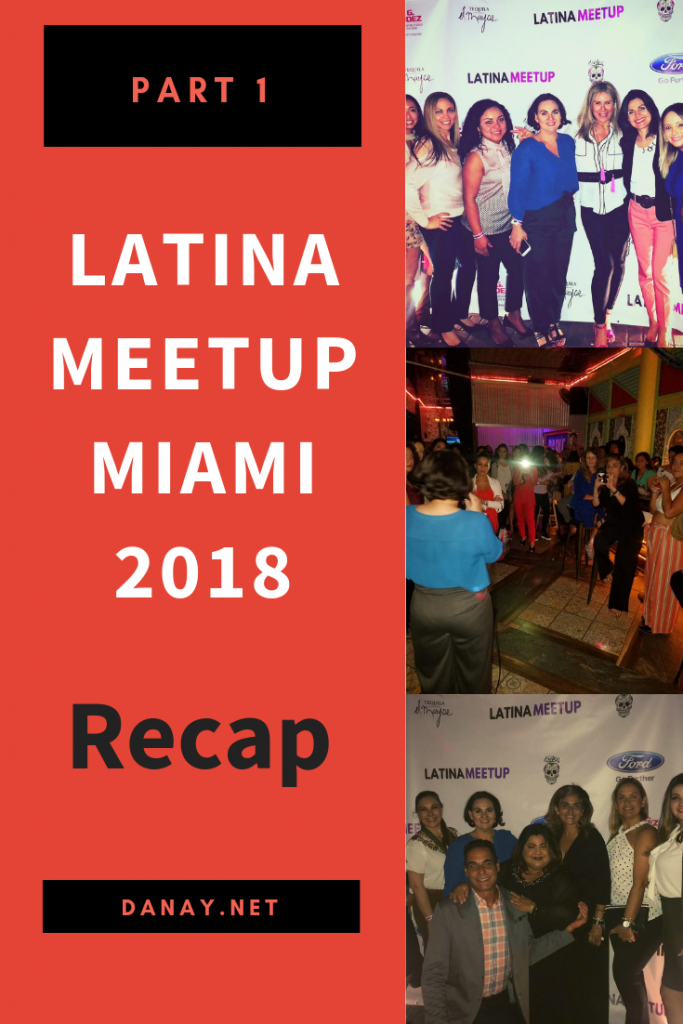 LatinaMeetup Miami Recap Part 1 - Pinterest