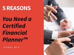 5 Reasons You Need a Certified Financial Planner™