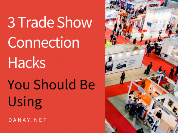3 Trade Show Connection Hacks You Should Be Using