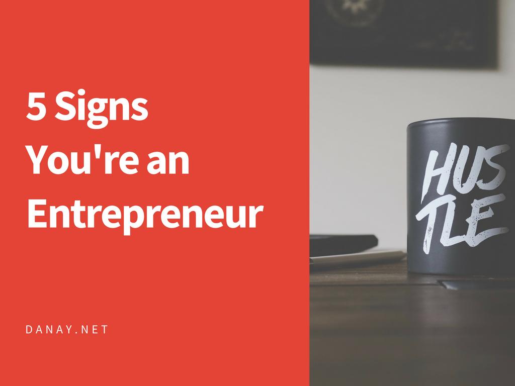 5 Signs You're an Entrepreneur
