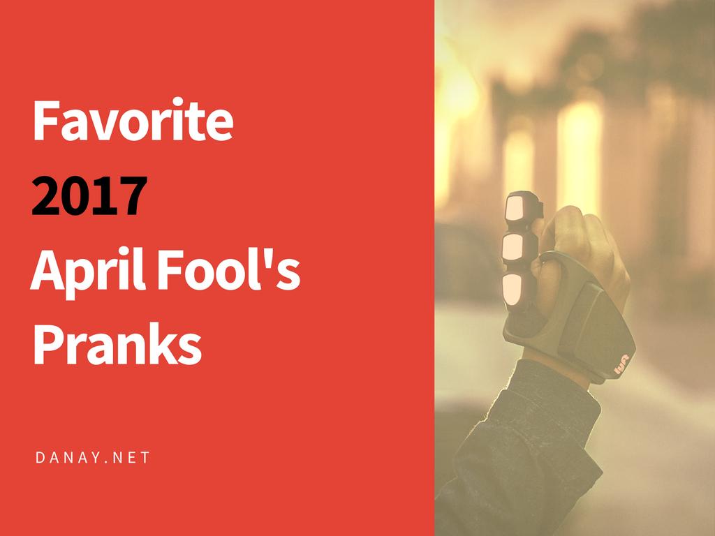 Favorite 2017 April Fool's Day Pranks