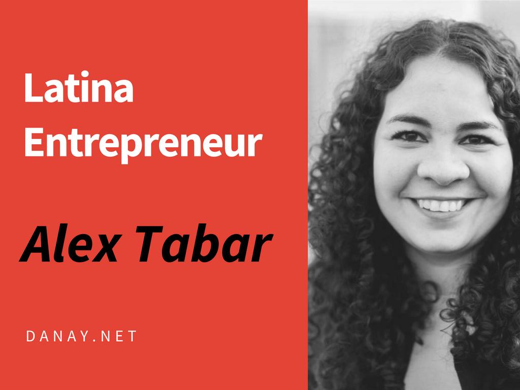 Latina Entrepreneur - Alex Tabar