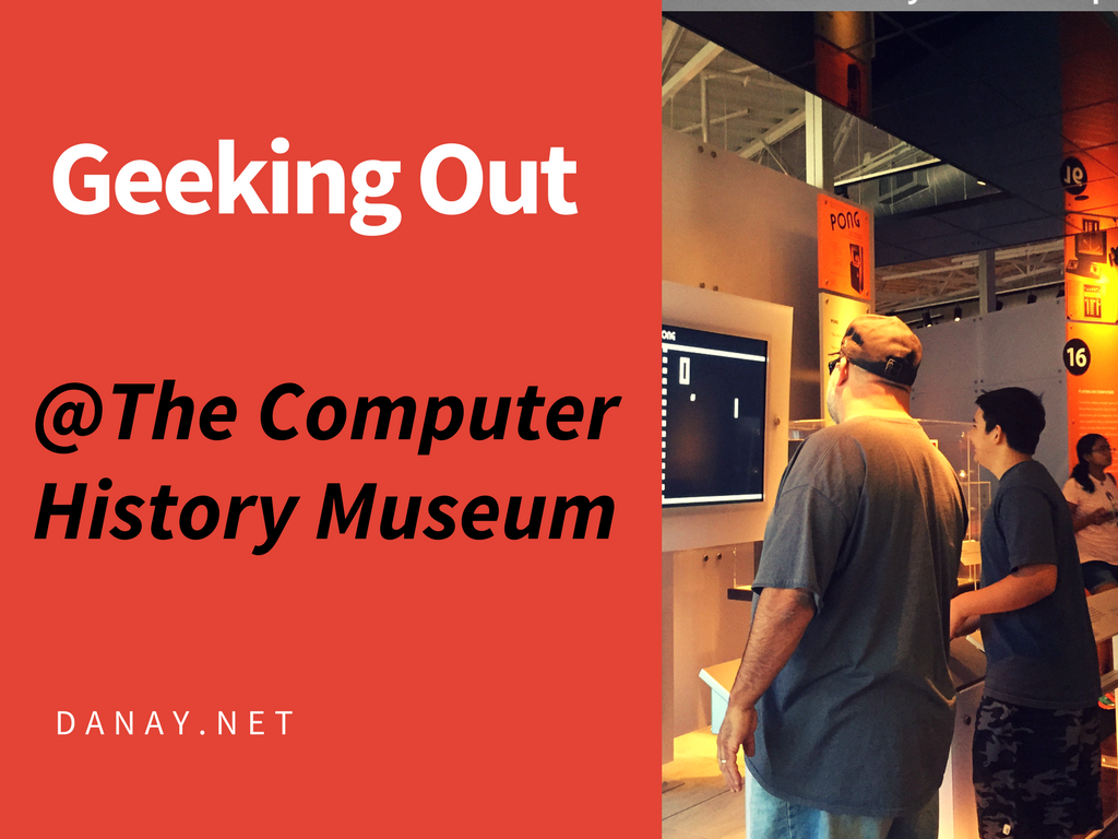 Geeking Out At The Computer History Museum
