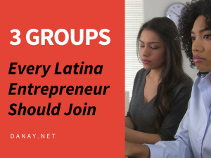 Top 3 Groups Every Latina Entrepreneur Should Join