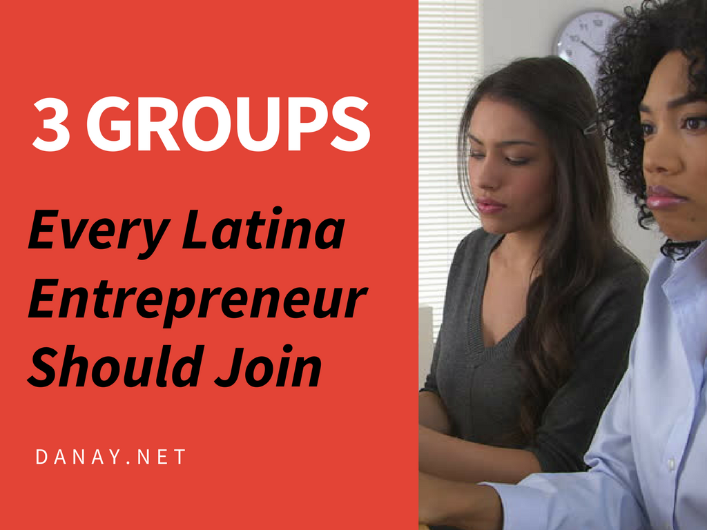 3 Groups Every Latina Entrepreneur Should Join
