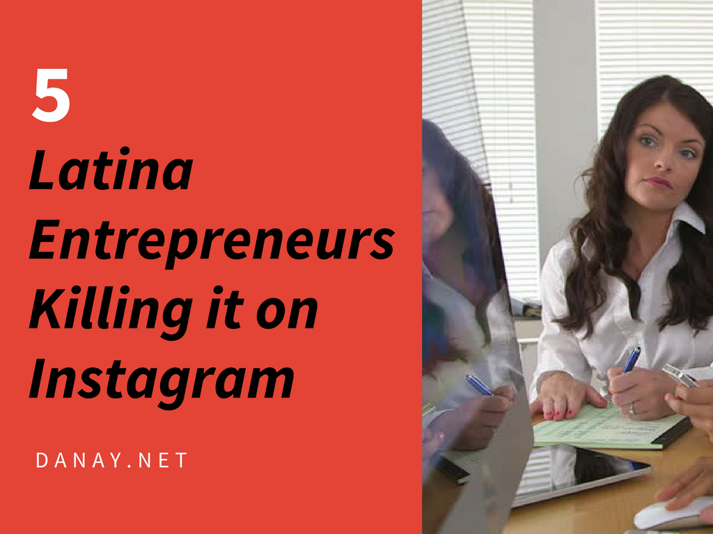 5 Latina Entrepreneurs Killing It On Instagram