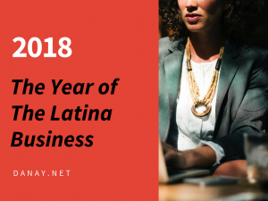2018 the year of the Latina Business