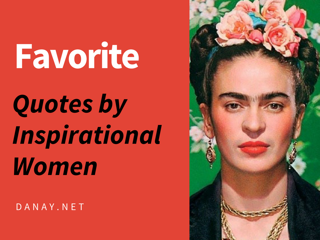 Favorite Quotes by Inspirational Women
