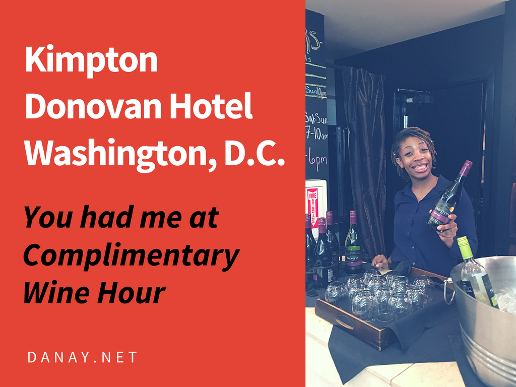 You Had Me At Complimentary Wine Hour – Kimpton Donovan Hotel in Washington D. C.