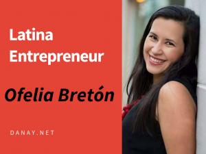 Latina Entrepreneur Ofelia Breton