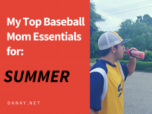 My Top Baseball Mom Essentials For Summer