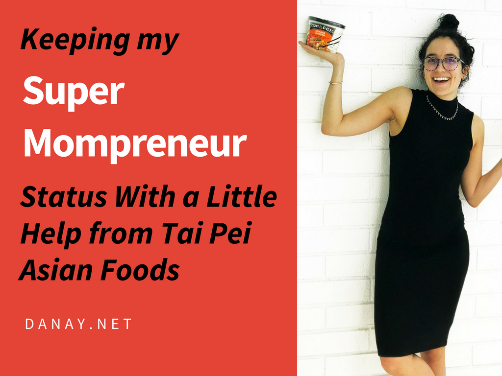 Keeping My Super Mompreneur Status With a Little Help from Tai Pei Asian Foods