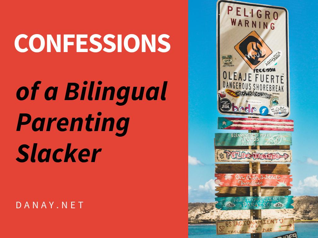 Confessions of a Bilingual Parenting Slacker