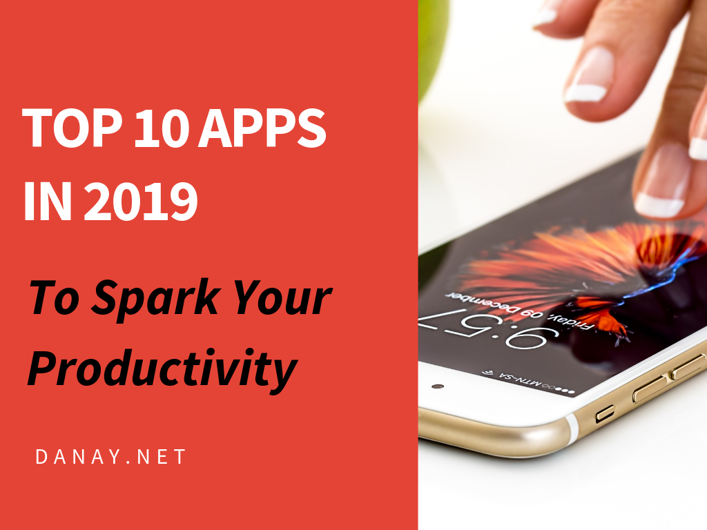Top 10 Apps in 2019 to Spark Your Productivity