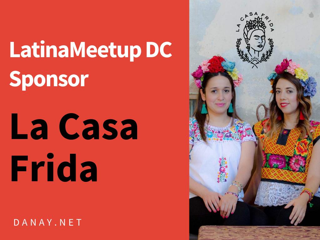 LatinaMeetup DC Sponsor: La Casa Frida