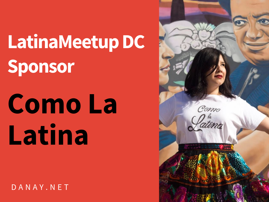 LatinaMeetup DC Sponsor: Como La Latina