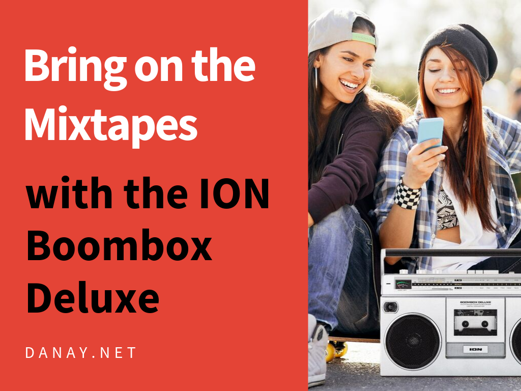 Bring on the Mixtapes with the ION Boombox Deluxe