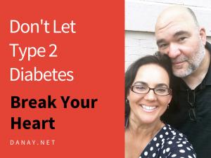 Don't Let Type 2 Diabetes Break Your Heart