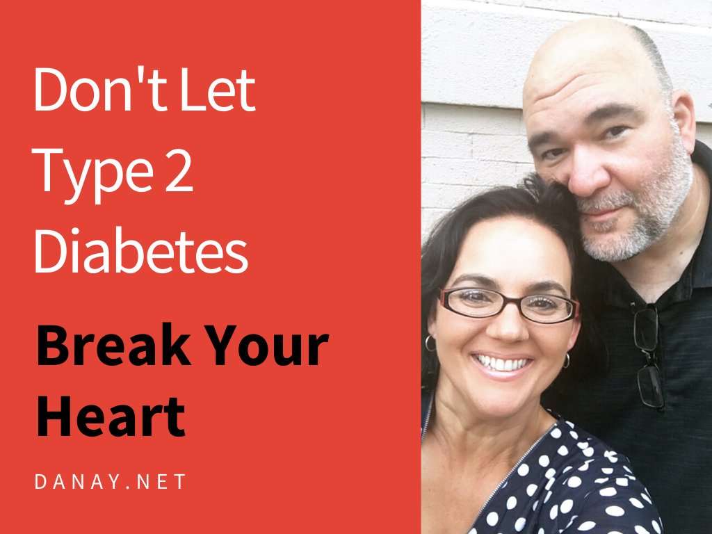 Don't Let Type 2 Diabetes Break Your Heart